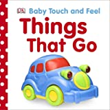 Baby Touch and Feel Things That Go