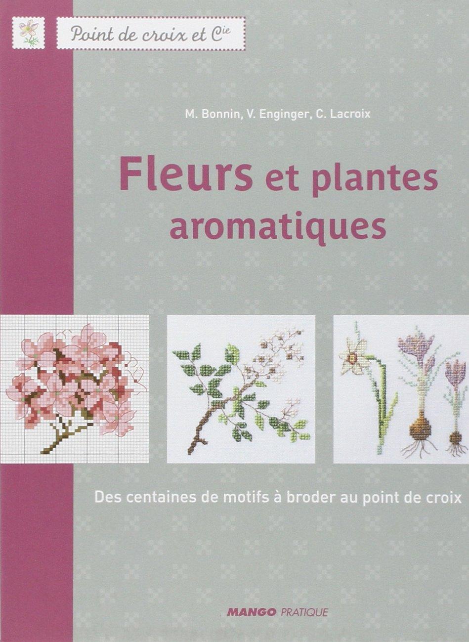 Fleurs Et Plantes Aromatiques Des Centaines De Motifs A Broder Au