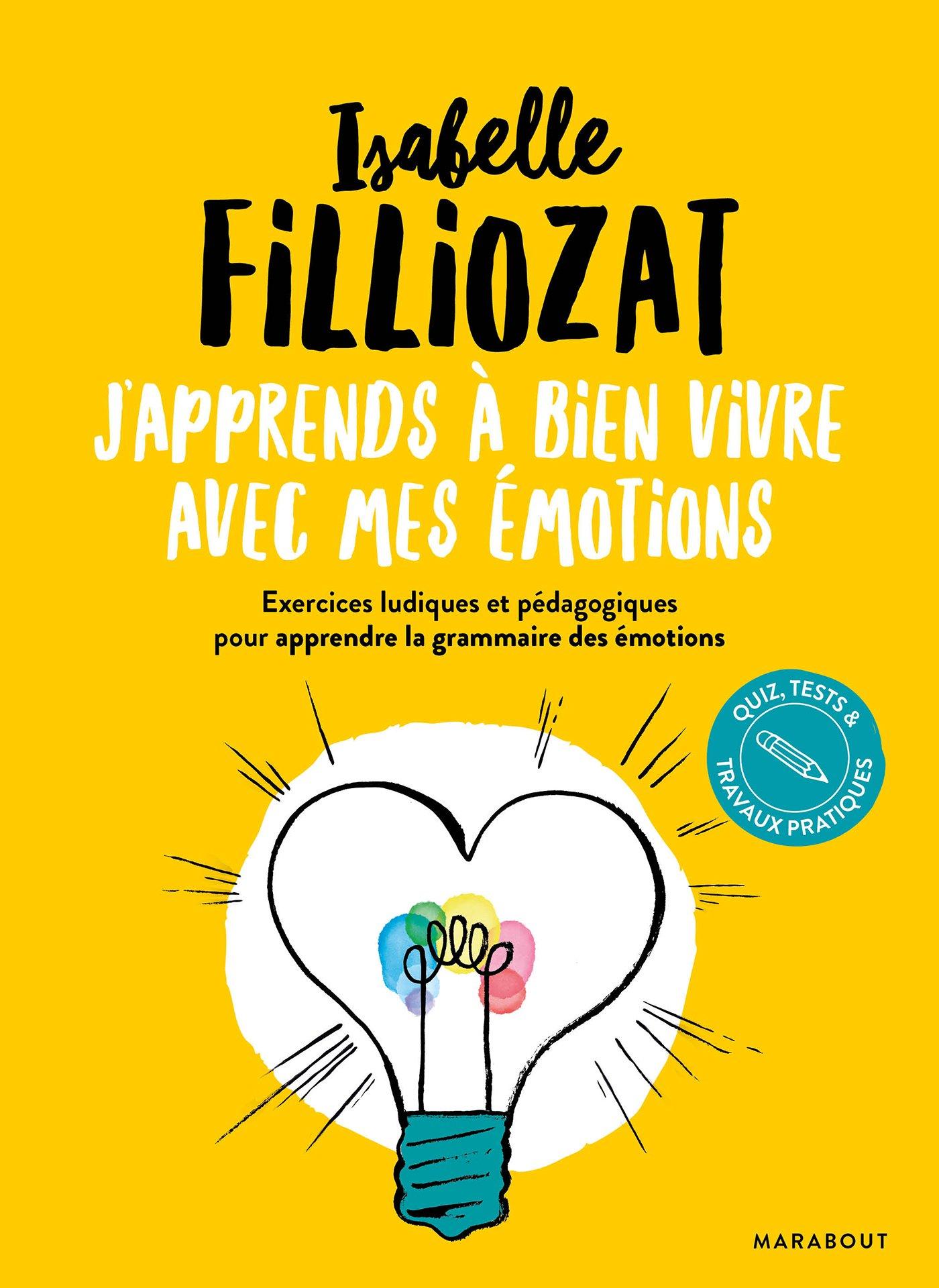 Cahier d'exercices : J'apprends à bien vivre avec mes émotions