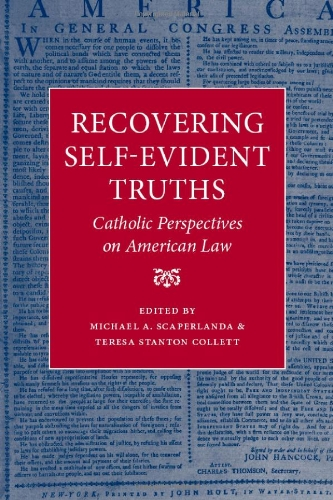 Recovering Self-Evident Truths: Catholic Perspectives on American Law