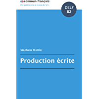 Production écrite DELF B2 (French Edition)