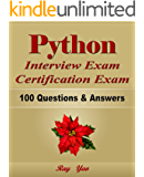 Python: Interview Exam, Certification Exam, 100 Questions & Answers:  Also for College Exam, All Python Programming Language Examinations