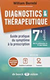 Diagnostics et thérapeutique : Guide pratique du symptôme à la prescription