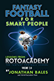 Fantasy Football for Smart People: Stats, Strategies, and Tips to Win Your League (Lessons from RotoAcademy, Volume 2.0)
