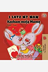 I Love My Mom: English Polish Bilingual Book (English Polish Bilingual Collection) (Polish Edition) Paperback