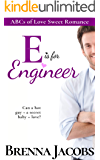 E is for Engineer (ABCs of Love Sweet Romance Book 5)