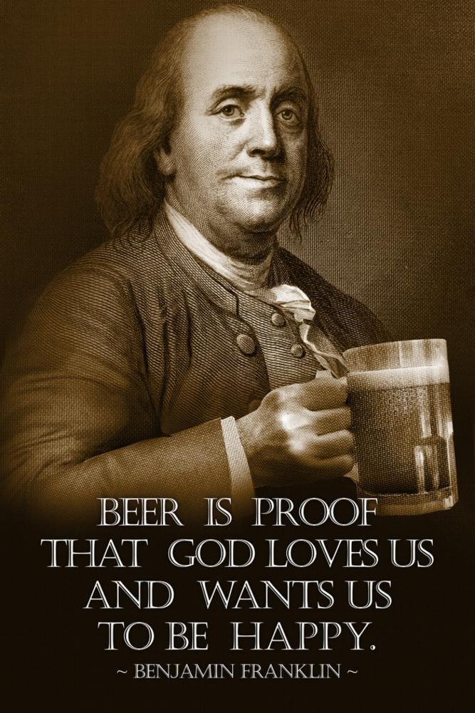 Laminated Benjamin Franklin Beer is Proof God Loves Us Photo 24 x 36in