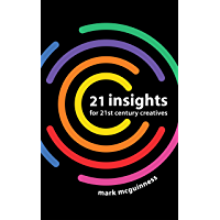 21 Insights for 21st Century Creatives (English Edition)