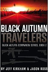 Black Autumn Travelers: A Post-Apocalyptic Thriller (Black Autumn Companion Series Book 2) Kindle Edition