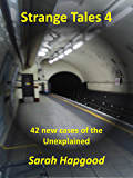 Strange Tales 4: 42 new cases of the Unexplained