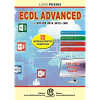 ECDL advanced. Per Office 2016, 2013 e 365. Con espansione online
