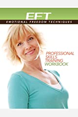 Clinical EFT (Emotional Freedom Techniques) Professional Skills Training Workbook Paperback