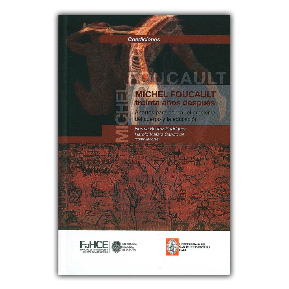 Michel Foucault treinta años después: Norma Beatriz Rodríguez y Harold Viafara Sandoval: 9789503414415: Amazon.com: Books