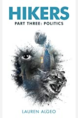 Hikers - Part Three: Politics (Hikers Trilogy Book 3) Kindle Edition