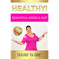 Healthy!: Beautiful Inside and Out