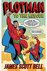 Plotman to the Rescue: A Troubleshooting Guide to Fixing Your Toughest Plot Problems Kindle Edition