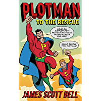Plotman to the Rescue: A Troubleshooting Guide to Fixing Your Toughest Plot Problems (Bell on Writing Book 5) book cover