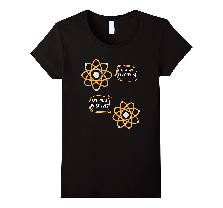 I Lost An Electron Shirt-Loveshirt