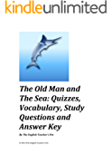 The Old Man and the Sea Study Guide Questions, Quizzes, Vocabulary and Answer Key (English Edition)