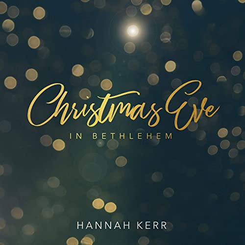 Hannah Kerr - Christmas Eve In Bethlehem (2018)
