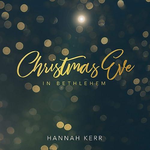 Hannah Kerr - Christmas Eve In Bethlehem (2018)