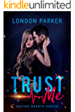 Trust Me (Saving Hearts Series Book 2)