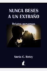 Nunca beses a un extraño.: Relatos y microrrelatos de fantasía urbana (Spanish Edition) Kindle Edition