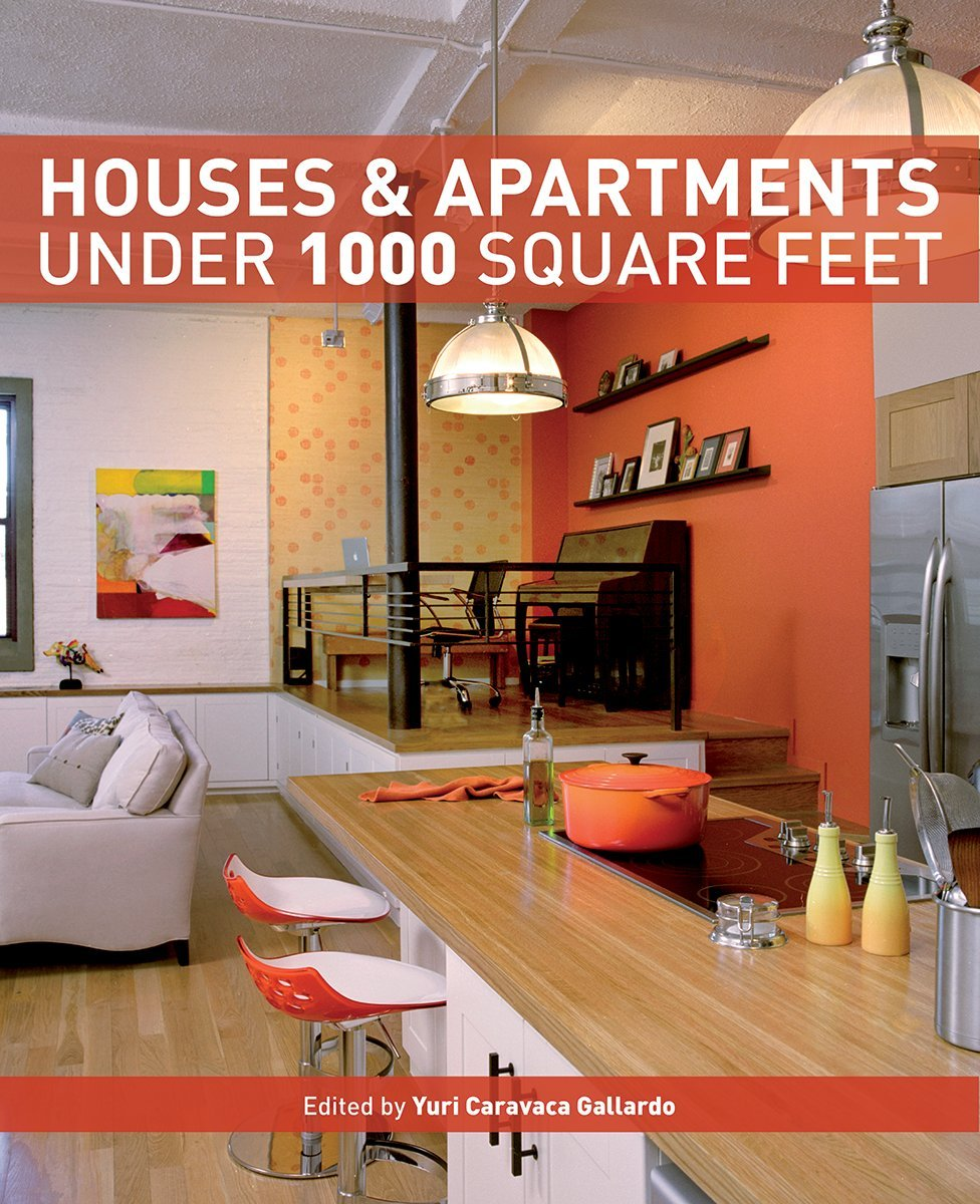 Houses And Apartments Under 1000 Square Feet: Yuri Gallardo: 9781770852143:  Amazon.com: Books