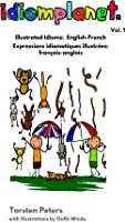 Idiomplanet - Illustrated Idioms English-French