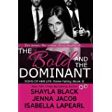 The Bold and the Dominant (Doms of Her Life)