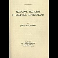 Municipal Problems in Mediaeval Switzerland