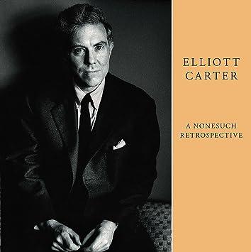 amazon elliott carter nonesuch retrosepective composers quartet