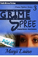 Grime Spree: Gripping Mystery - Clean Romance (Grime Fighter Mystery Series Book 3) Kindle Edition