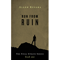 Run from Ruin: A Post-Apocalyptic Zombie Thriller (Final Update Book 1)