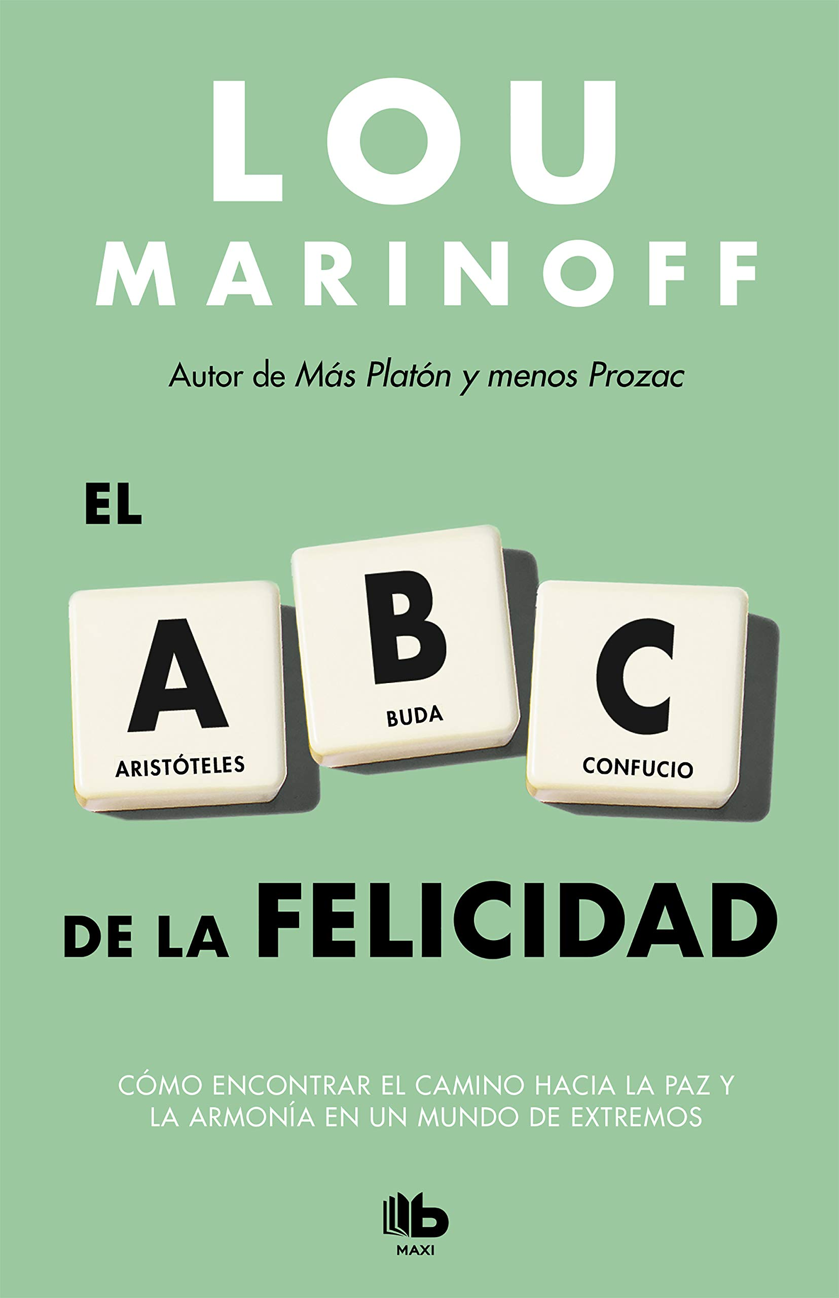 El ABC de la felicidad/ The Middle Way (Spanish Edition ...