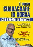 Il nuovo come guadagnare in borsa con Renato Di Lorenzo