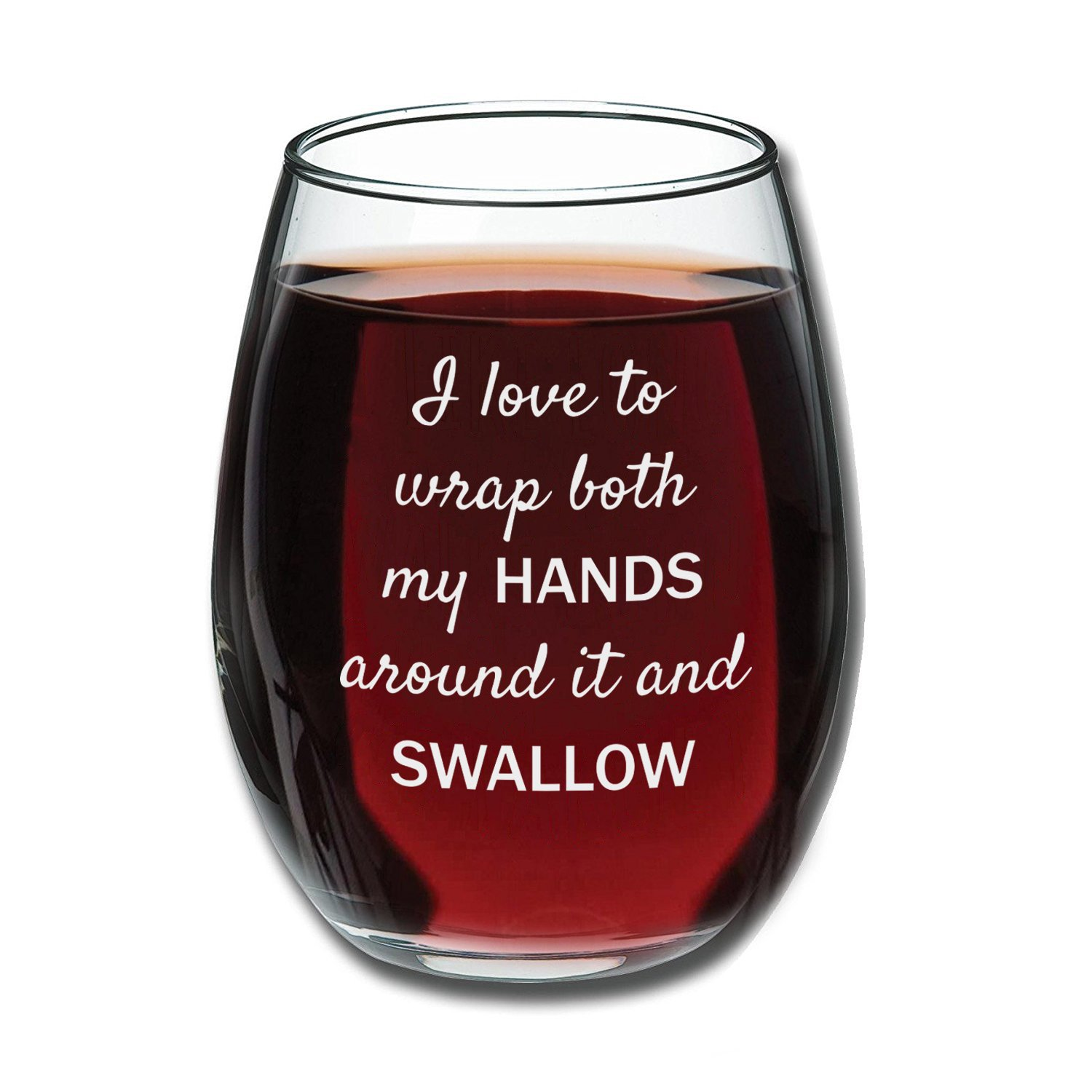 I Love to Wrap Both My Hands Around It and Swallow - Funny Stemless Wine Glass - Gag Gift for Women - Bachelorette Gift - Gift Idea for Her - Evening Mug
