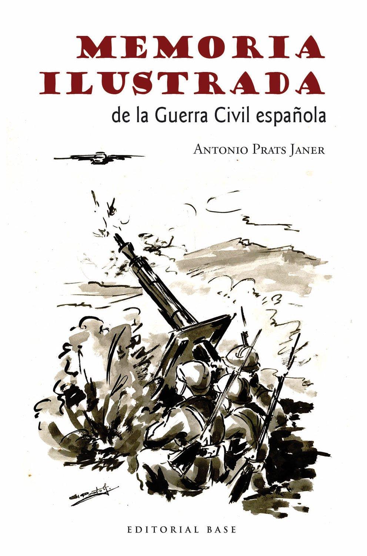 Memoria ilustrada de la Guerra Civil: 49 Base Hispánica ...