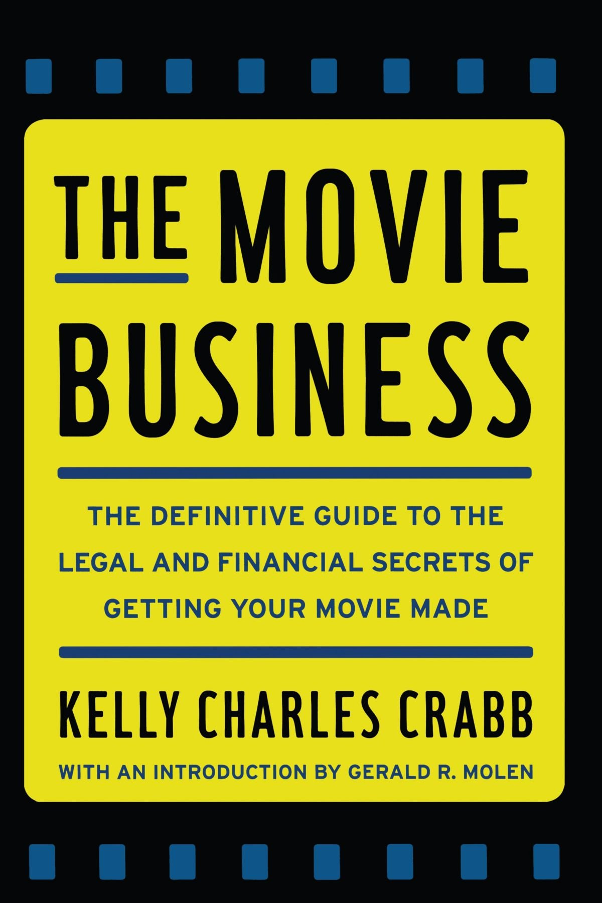 The Movie Business: The Definitive Guide to the Legal and Financial Se ebook