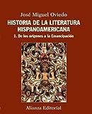 Historia de la literatura hispanoamercana / History of Hispanic American literature: De los orígenes a la emancipación / From the Origins to Emancipation