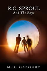 R. C. Sproul and the Boys Kindle Edition