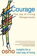 Courage: The Joy of Living Dangerously (Osho Insights for a New Way of Living) Paperback