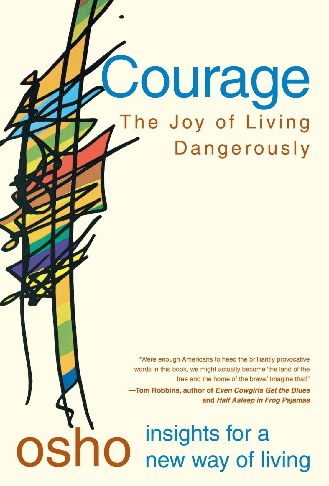 Courage: The Joy of Living Dangerously Osho Insights for a New Way of Living:  Amazon.in: Osho: Books