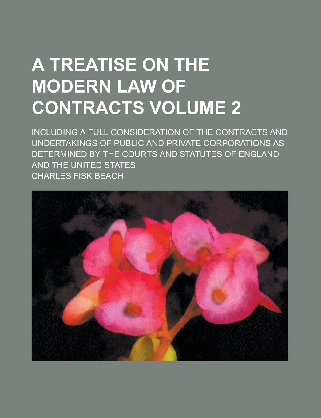A Treatise on the Modern Law of Contracts