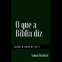 O que a Bíblia diz sobre o povo de Deus: Um compêndio das passagens bíblicas relevante