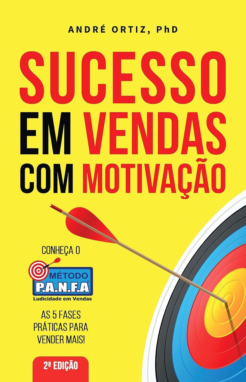 Sucesso Em Vendas Com Motivação Conheça O Método P A N F A