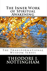The Inner Work of Spiritual Awakening: The Transformational Wisdom Series Book 2 Kindle Edition