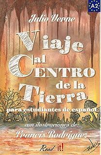 Viaje al centro de la tierra para estudiantes de español: Libro de lectura fácil Nivel
