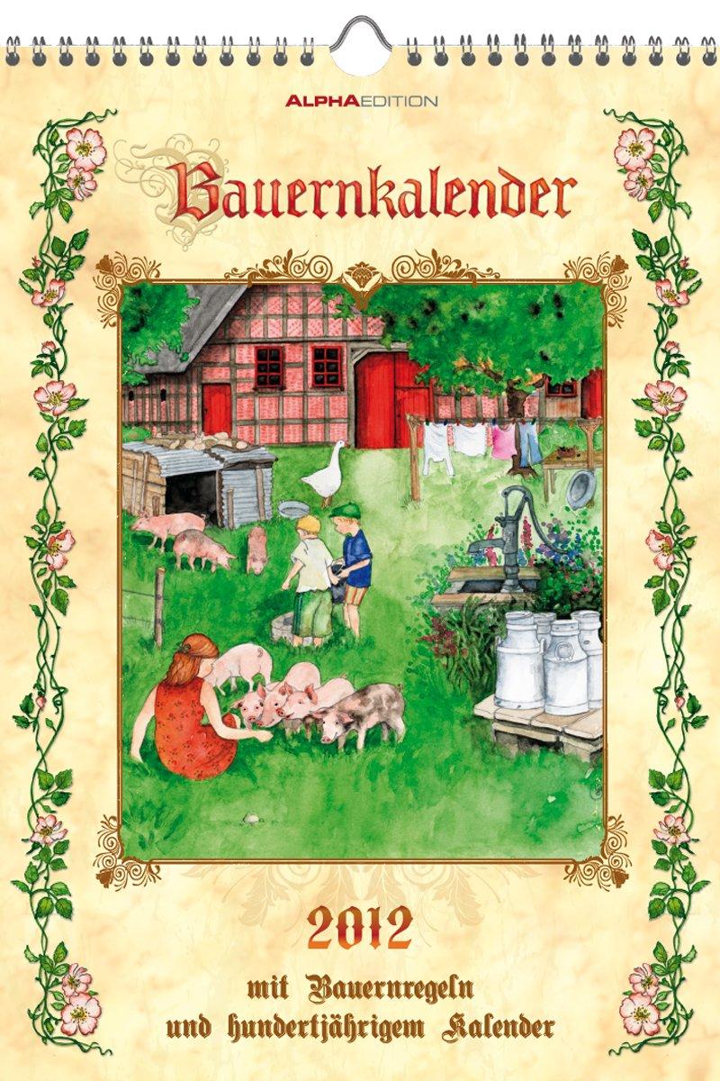 Bauernkalender 2012. Bildkalender 23,7 x 34 cm mit Ringbindung, Bauernregeln u. hundertjährigem Kalender