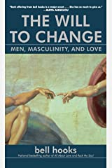 The Will to Change: Men, Masculinity, and Love Paperback
